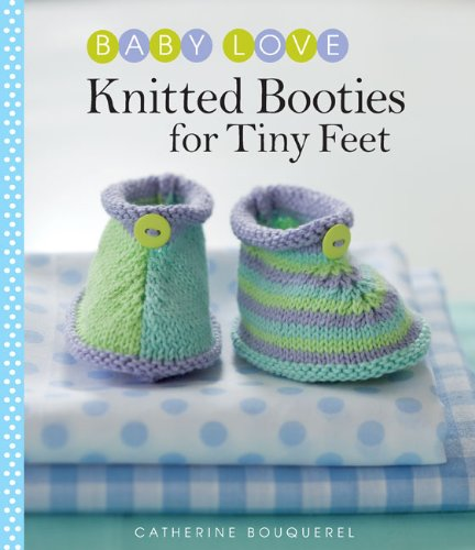 Knitted Booties for Tiny Feet   2009 9781936096381 Front Cover