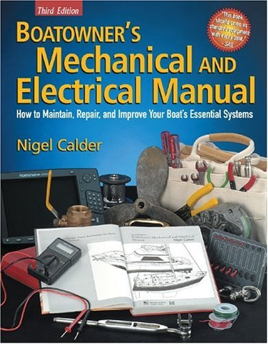 Boatowner's Mechanical and Electrical Manual How to Maintain, Repair, and Improve Your Boat's Essential Systems 3rd 2005 edition cover