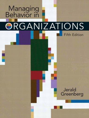 Managing Behavior in Organizations  5th 2010 edition cover