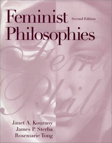Feminist Philosophies Problems, Theories, and Applications 2nd 1999 (Revised) 9780133985382 Front Cover