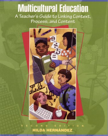Multicultural Education A Teacher's Guide to Linking Context, Process, and Content 2nd 2001 edition cover