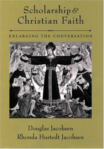 Scholarship and Christian Faith Enlarging the Conversation  2004 edition cover