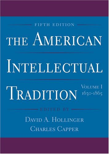 American Intellectual Tradition, 1630-1865  5th 2005 (Revised) 9780195183382 Front Cover