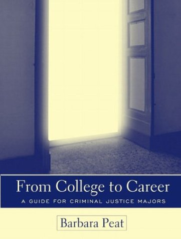 From College to Career A Guide for Criminal Justice Majors  2004 9780205338382 Front Cover