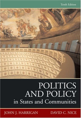 Politics and Policy in States and Communities  10th 2008 9780205536382 Front Cover