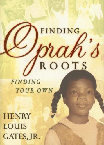 Finding Oprah's Roots Finding Your Own  2007 9780307382382 Front Cover