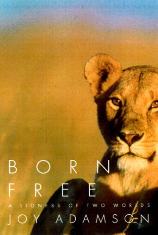 Born Free A Lioness of Two Worlds 40th (Anniversary) edition cover