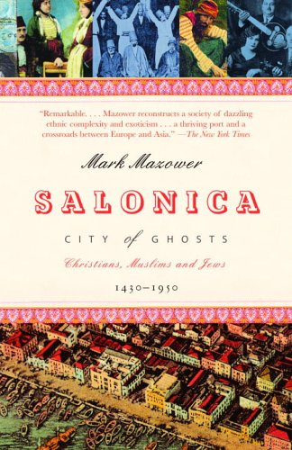 Salonica, City of Ghosts Christians, Muslims and Jews 1430-1950 N/A edition cover