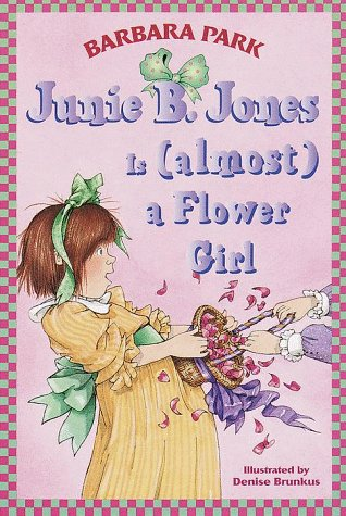 Junie B. Jones Is (Almost) a Flower Girl   1999 edition cover