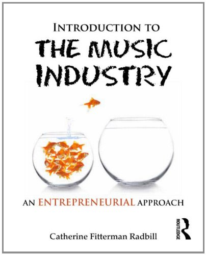 Introduction to the Music Industry An Entrepreneurial Approach  2013 edition cover