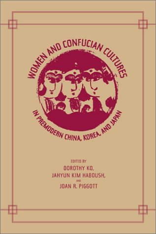 Women and Confucian Cultures in Premodern China, Korea, and Japan   2003 edition cover