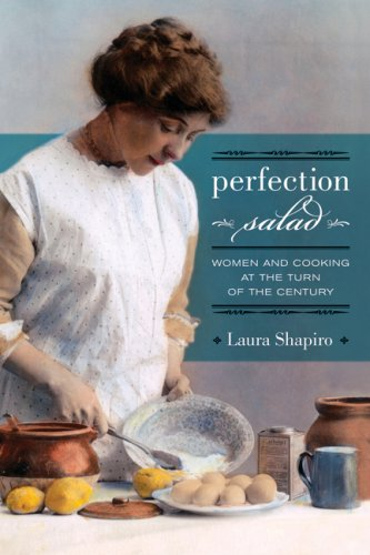 Perfection Salad Women and Cooking at the Turn of the Century  2008 edition cover
