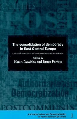 Consolidation of Democracy in East-Central Europe   1997 9780521599382 Front Cover
