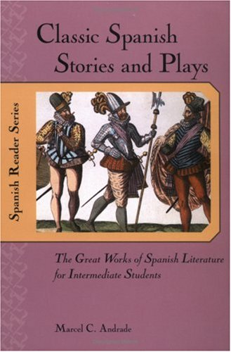 Classic Spanish Stories and Plays The Great Works of Spanish Literature for Intermediate Students  2001 edition cover