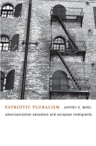 Patriotic Pluralism Americanization Education and European Immigrants  2010 edition cover