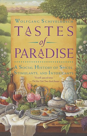 Tastes of Paradise A Social History of Spices, Stimulants, and Intoxicants N/A edition cover