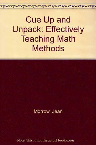Cue up and Unpack Effectively Teaching Math Methods Revised  9780757561382 Front Cover