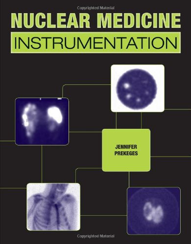Nuclear Medicine Instrumentation   2011 (Revised) edition cover