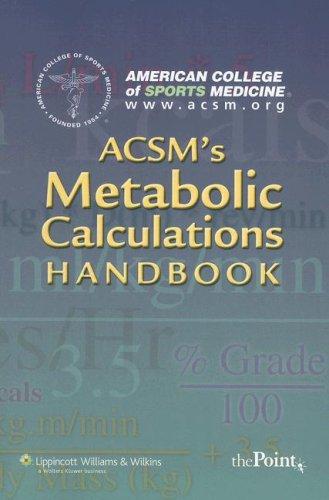 ACSM's Metabolic Calculations Handbook   2007 edition cover