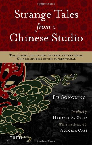 Strange Tales from a Chinese Studio The Classic Collection of Eerie and Fantastic Chinese Stories of the Supernatural  2010 edition cover