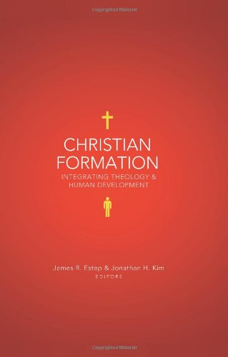Christian Formation Integrating Theology and Human Development  2010 edition cover