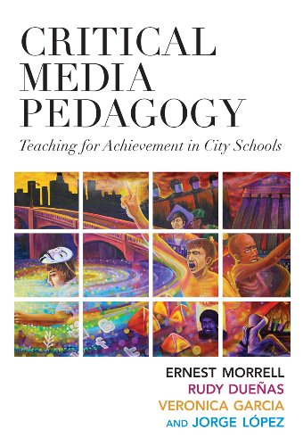 Critical Media Pedagogy Teaching for Achievement in City Schools  2013 edition cover