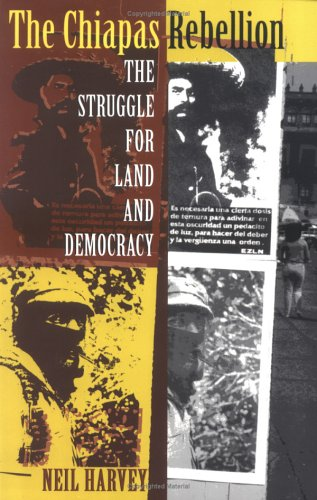Chiapas Rebellion The Struggle for Land and Democracy  1998 edition cover