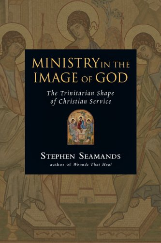 Ministry in the Image of God The Trinitarian Shape of Christian Service  2006 9780830833382 Front Cover