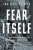 Fear Itself The New Deal and the Origins of Our Time  2014 9780871407382 Front Cover