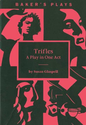 TRIFLES:PLAY IN ONE ACT 1st edition cover