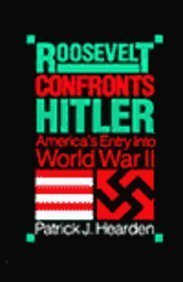 Roosevelt Confronts Hitler America's Entry into World War II N/A edition cover