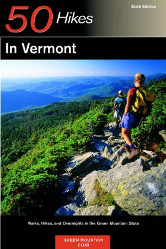 50 Hikes in Vermont Walks, Hikes and Overnights in the Green Mountain State 6th 2003 (Revised) 9780881505382 Front Cover