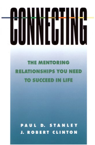 Connecting The Mentoring Relationships You Need to Succeed N/A edition cover