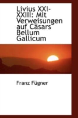 Livius Xxi-Xxiii Mit Verweisungen auf C�sars Bellum Gallicum N/A edition cover