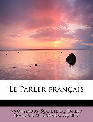 Parler Fran�ais  N/A 9781116336382 Front Cover