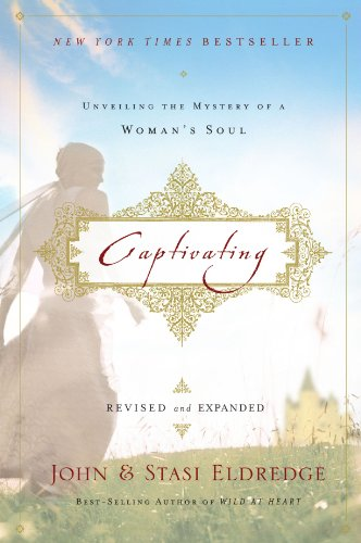 Captivating Unveiling the Mystery of a Woman's Soul  2011 (Revised) 9781400200382 Front Cover