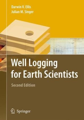 Well Logging for Earth Scientists  2nd 2007 (Revised) edition cover