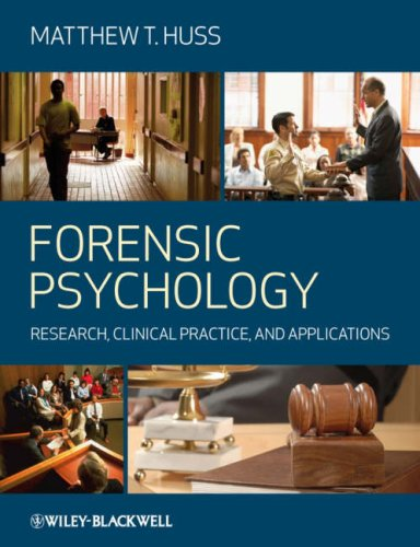 Forensic Psychology Research, Clinical Practice, and Applications  2008 9781405151382 Front Cover