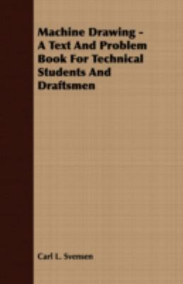 MacHine Drawing - a Text and Problem Book for Technical Students and Draftsmen  N/A 9781406732382 Front Cover
