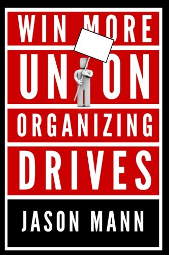 Win More Union Organizing Drives  N/A edition cover