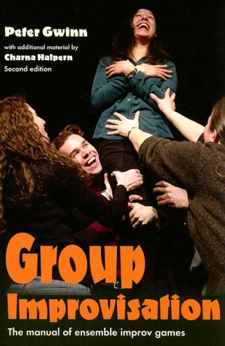 Group Improvisation The Manual of Ensemble Improv Games 2nd 2006 edition cover