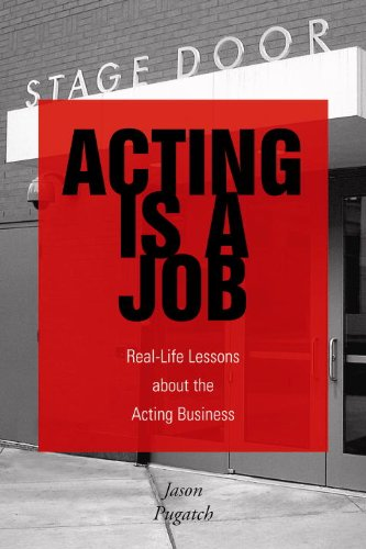 Acting Is a Job Real Life Lessons about the Acting Business  2006 edition cover