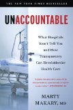 Unaccountable What Hospitals Won't Tell You and How Transparency Can Revolutionize Health Care  2013 edition cover