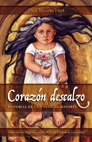 Corazon Descalzo Historias de una Nina Migratoria N/A edition cover