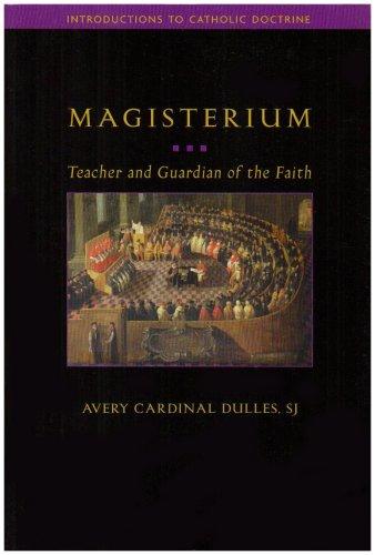 Magisterium Teacher and Guardian of the Faith  2007 edition cover