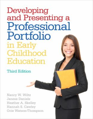 Developing and Presenting a Professional Portfolio in Early Childhood Education  3rd 2013 (Revised) edition cover