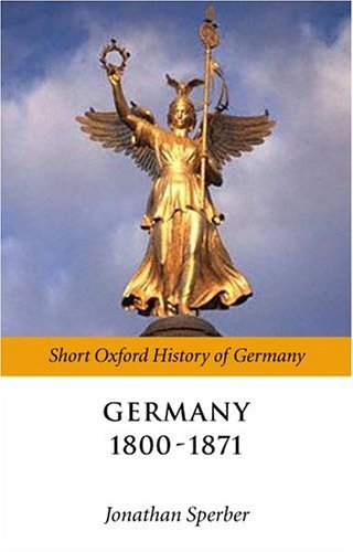 Germany, 1800-1871   2004 9780199258383 Front Cover