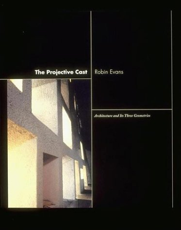 Projective Cast Architecture and Its Three Geometries  2000 (Reprint) edition cover