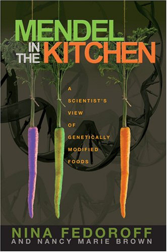 Mendel in the Kitchen A Scientist's View of Genetically Modified Foods  2004 edition cover
