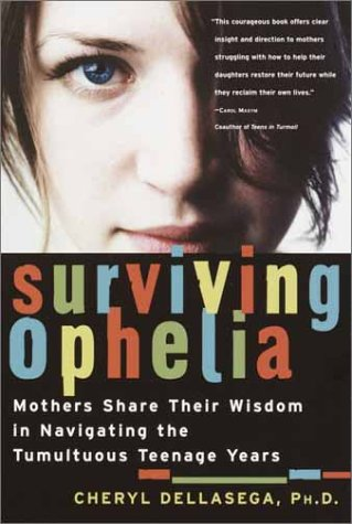 Surviving Ophelia Mothers Share Their Wisdom in Navigating the Tumultuous Teenage Years N/A edition cover